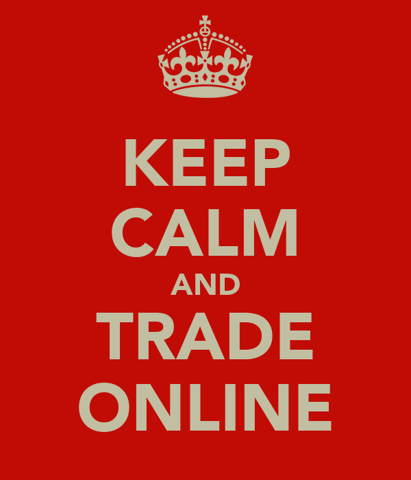 KEEP CALM AND TRADE ONLINE
