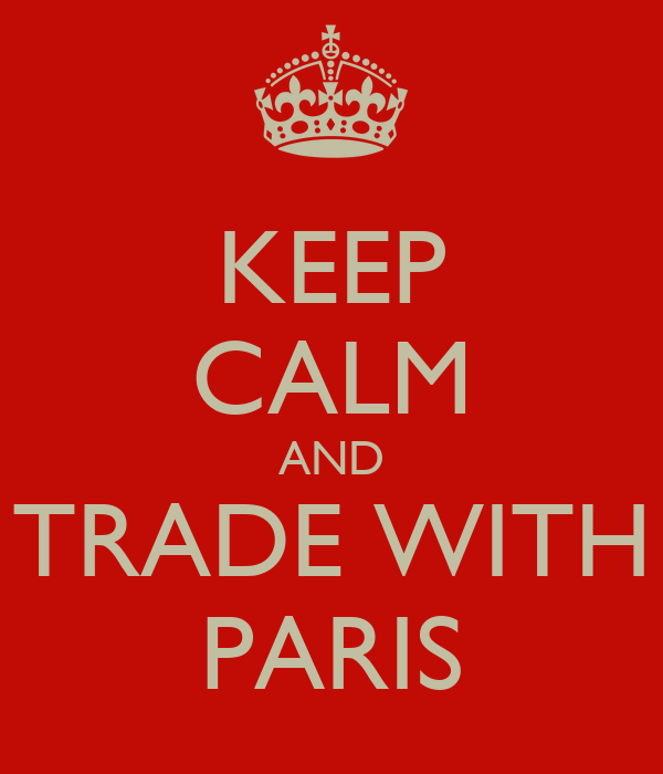 KEEP CALM AND TRADE WITH PARIS