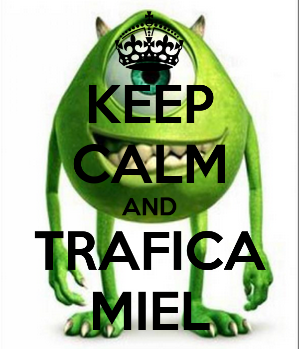 KEEP CALM AND TRAFICA MIEL