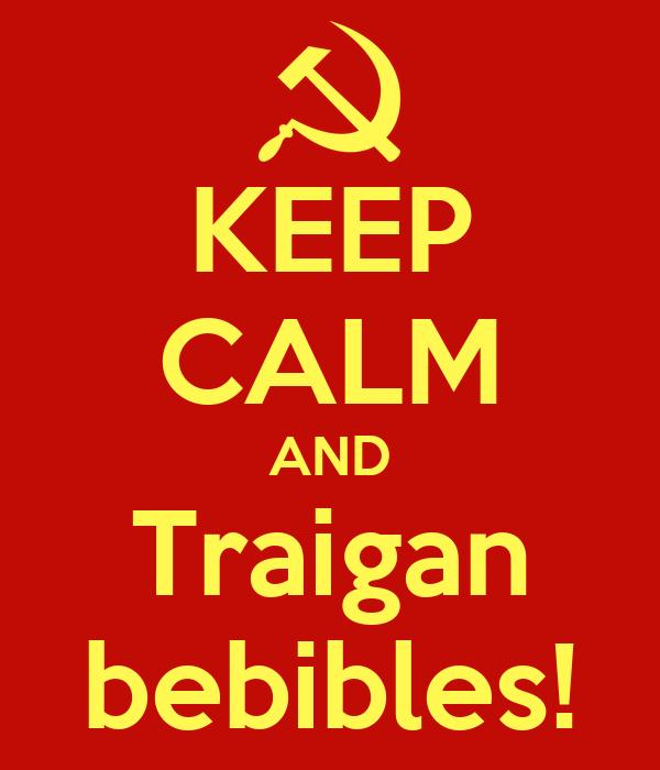 KEEP CALM AND Traigan bebibles!