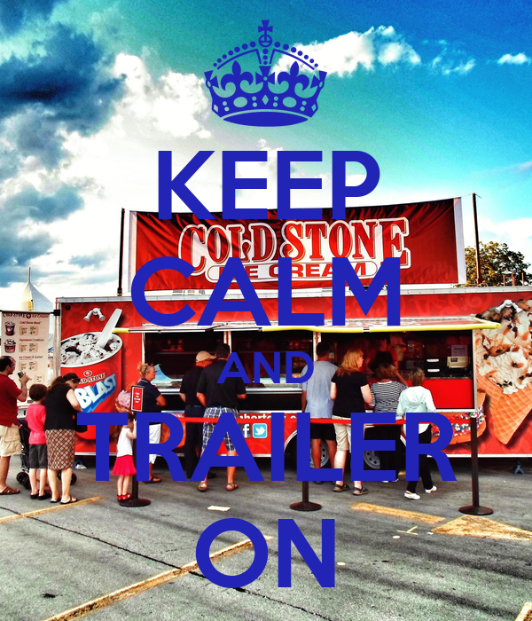 KEEP CALM AND TRAILER ON