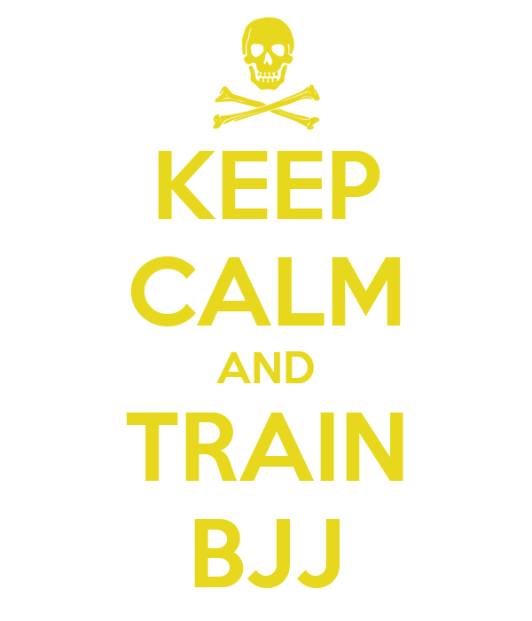 KEEP CALM AND TRAIN BJJ