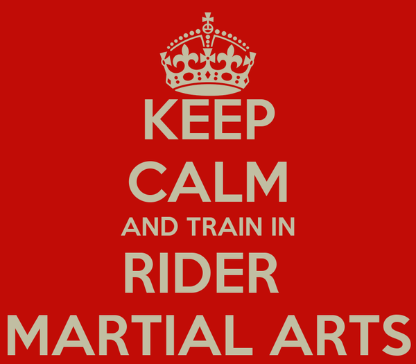 KEEP CALM AND TRAIN IN RIDER  MARTIAL ARTS