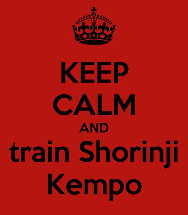 KEEP CALM AND train Shorinji Kempo