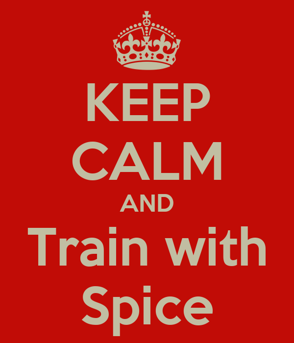 KEEP CALM AND Train with Spice