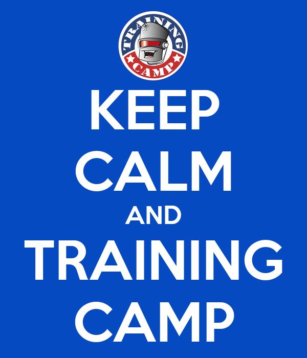 KEEP CALM AND TRAINING CAMP