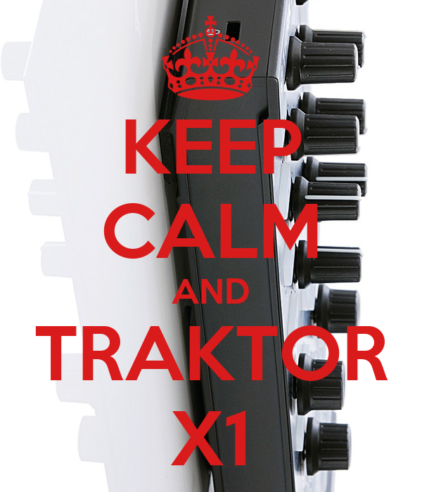 KEEP CALM AND TRAKTOR X1