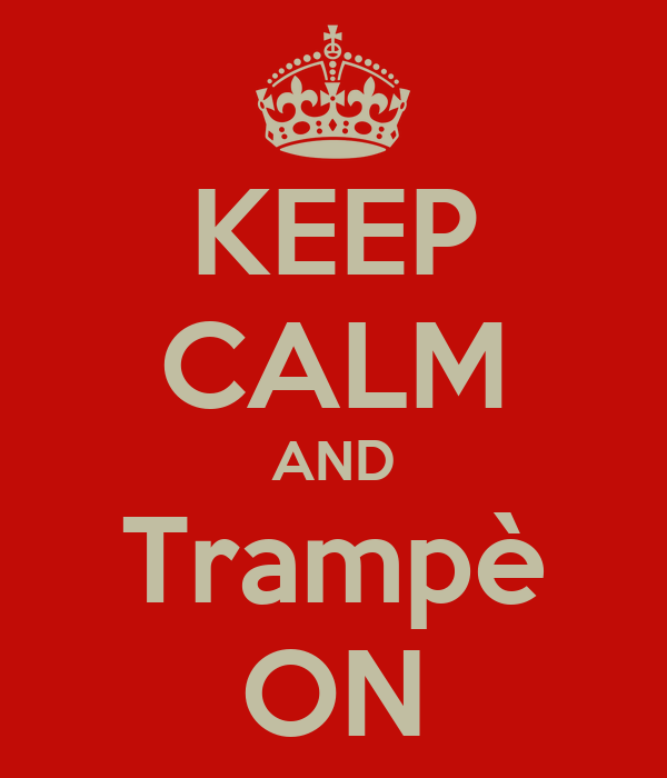 KEEP CALM AND Trampè ON