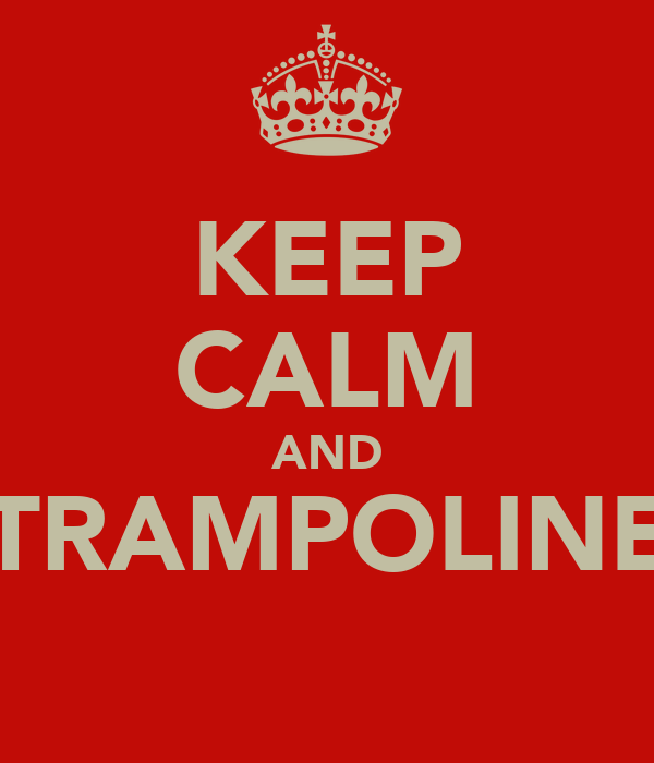 KEEP CALM AND TRAMPOLINE