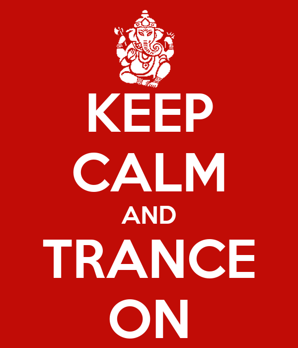 KEEP CALM AND TRANCE ON