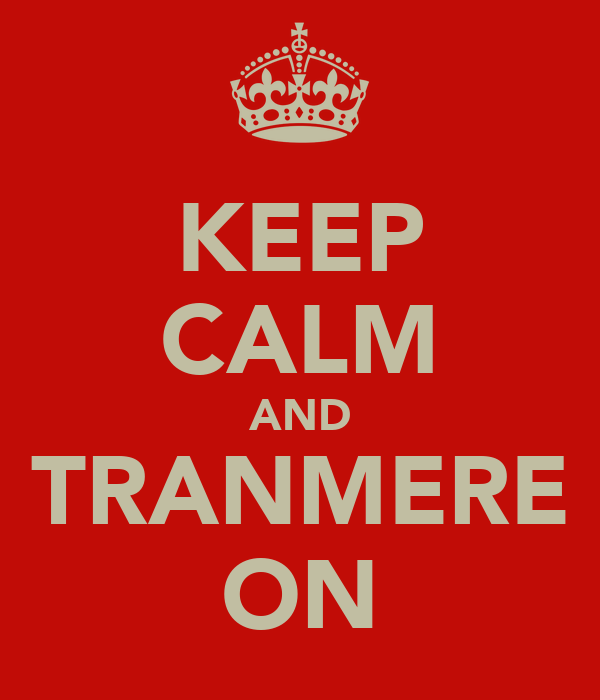 KEEP CALM AND TRANMERE ON