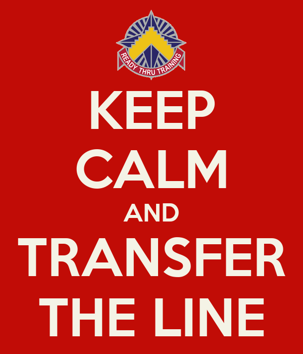 KEEP CALM AND TRANSFER THE LINE