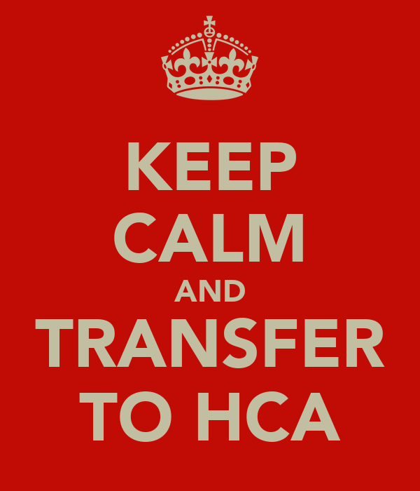 KEEP CALM AND TRANSFER TO HCA