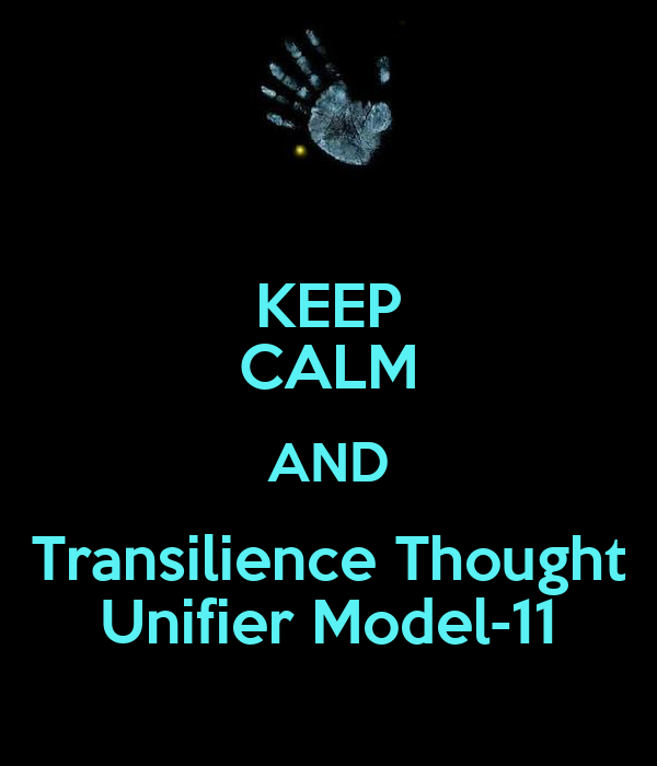 KEEP CALM AND Transilience Thought Unifier Model-11