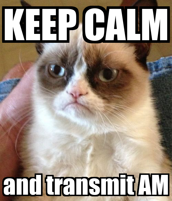 KEEP CALM and transmit AM
