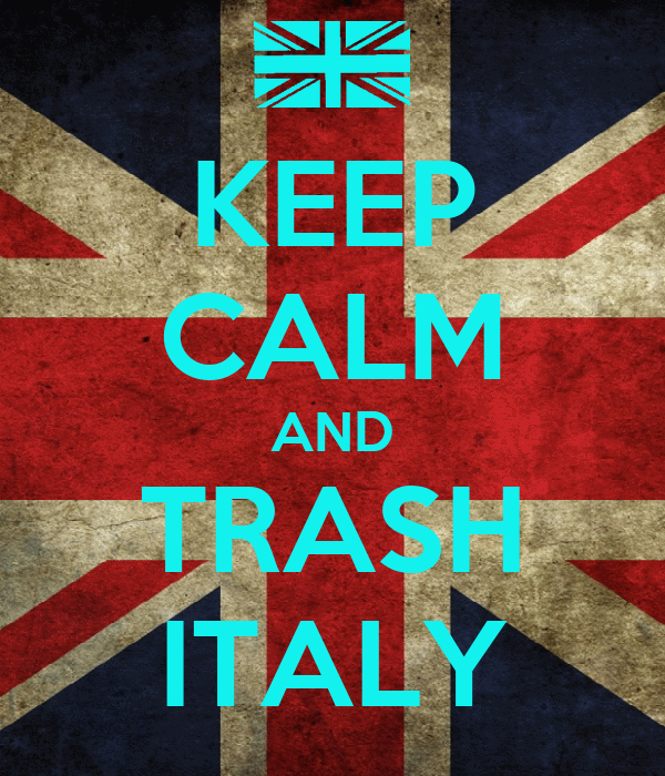 KEEP CALM AND TRASH ITALY