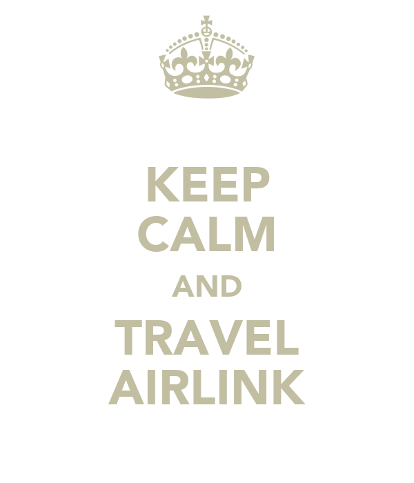 KEEP CALM AND TRAVEL AIRLINK