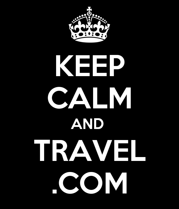 KEEP CALM AND  TRAVEL .COM
