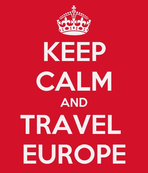 KEEP CALM AND TRAVEL  EUROPE