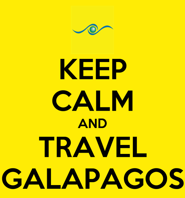 KEEP CALM AND TRAVEL GALAPAGOS