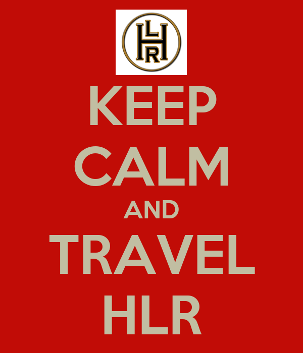 KEEP CALM AND TRAVEL HLR