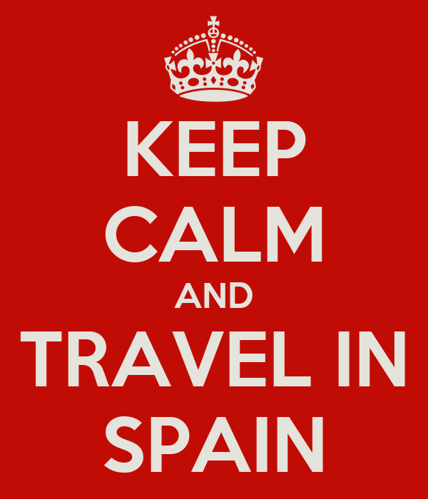 KEEP CALM AND TRAVEL IN SPAIN