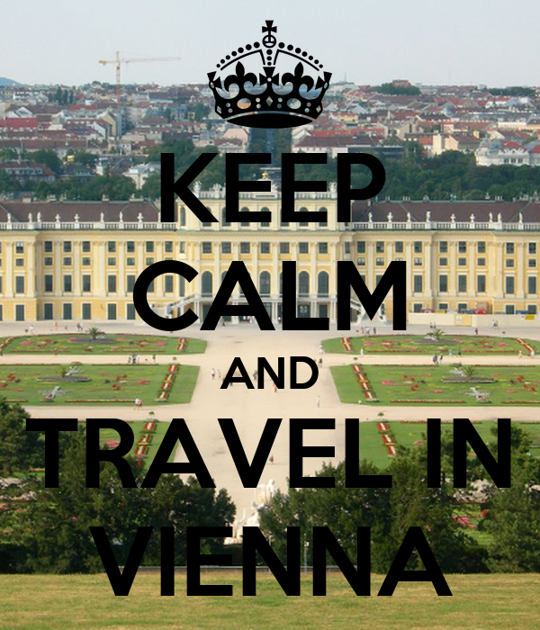KEEP CALM AND TRAVEL IN VIENNA
