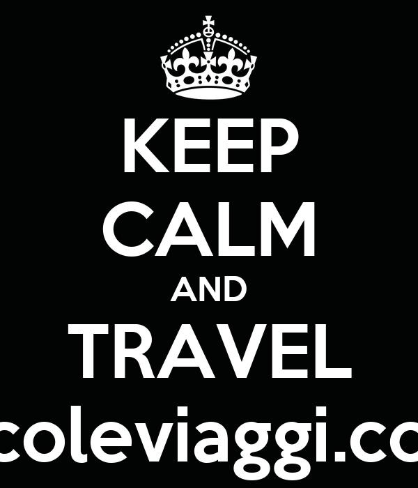 KEEP CALM AND TRAVEL nicoleviaggi.com
