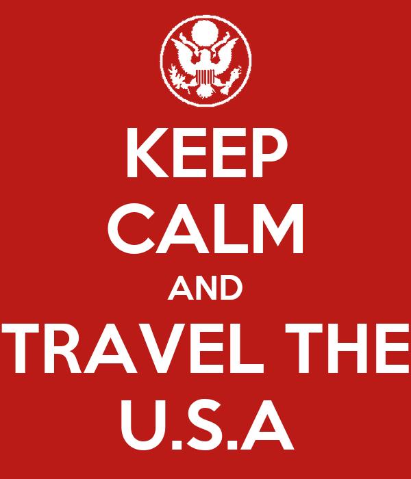 KEEP CALM AND TRAVEL THE U.S.A