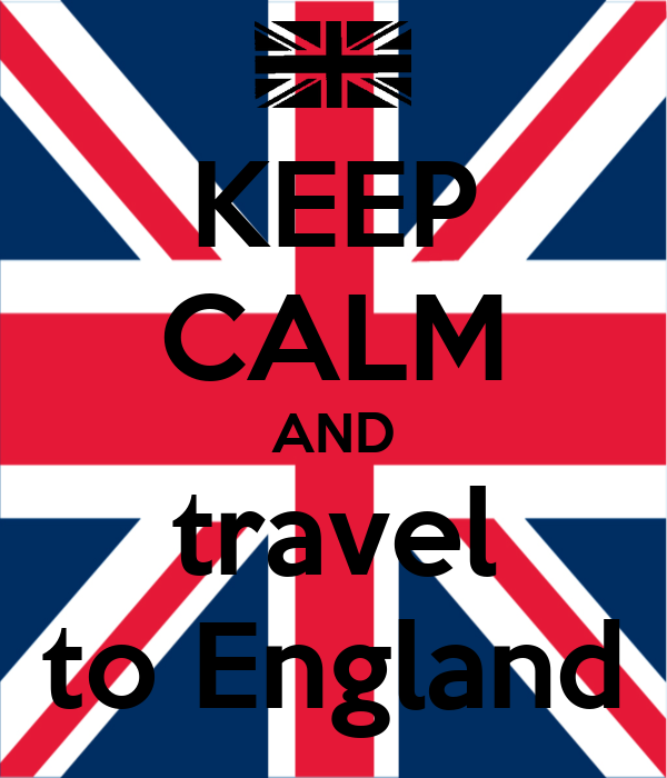 KEEP CALM AND travel to England