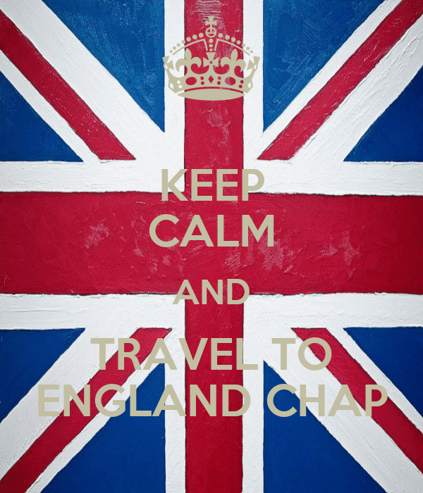 KEEP CALM AND TRAVEL TO ENGLAND CHAP