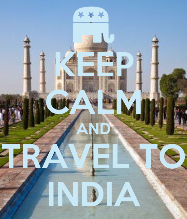 KEEP CALM AND TRAVEL TO INDIA