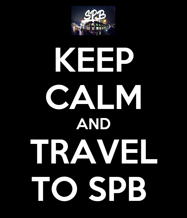 KEEP CALM AND TRAVEL TO SPB