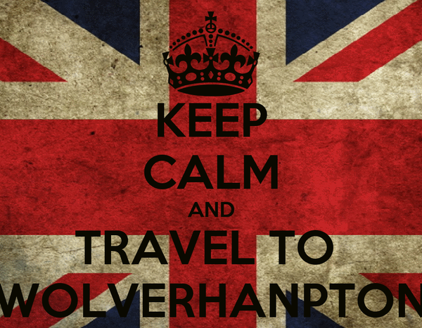 KEEP CALM AND TRAVEL TO  WOLVERHANPTON