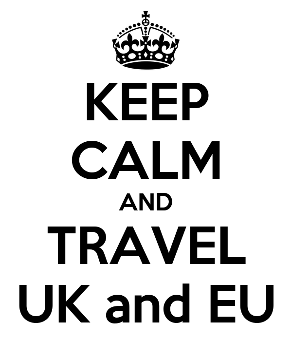 KEEP CALM AND TRAVEL UK and EU