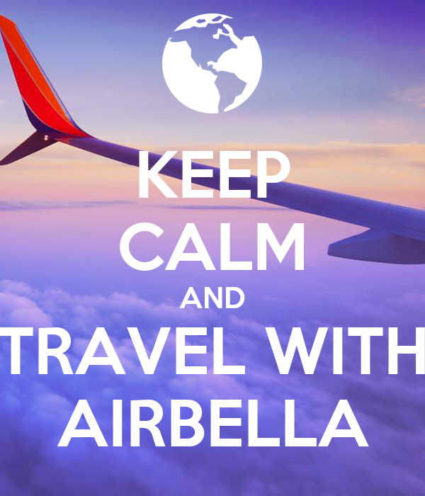 KEEP CALM AND TRAVEL WITH AIRBELLA