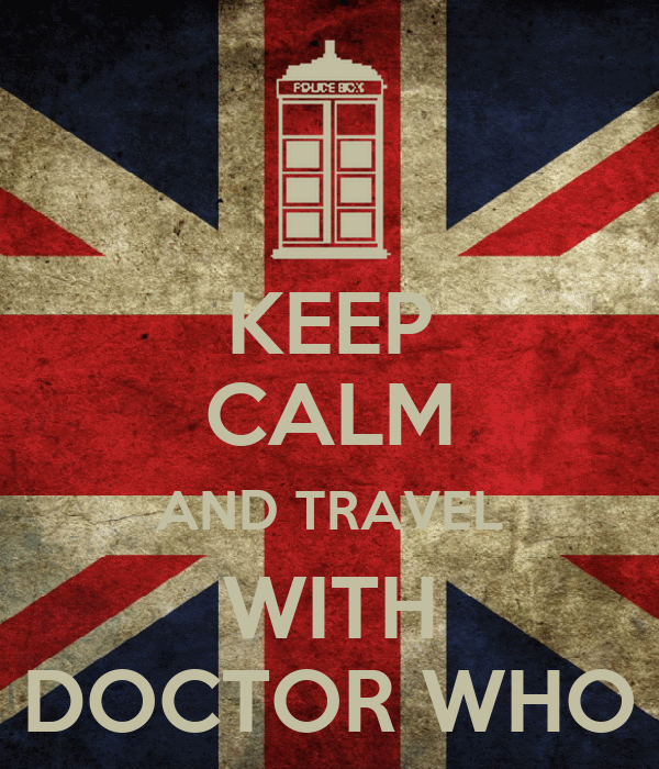 KEEP CALM AND TRAVEL WITH DOCTOR WHO