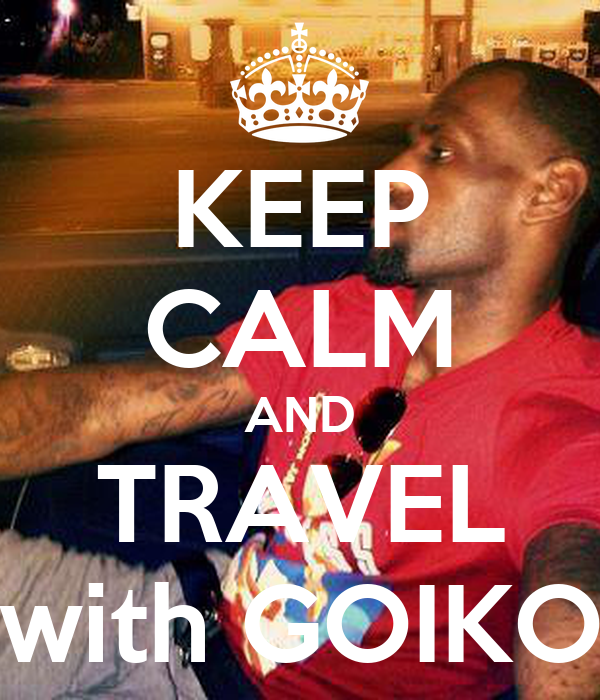 KEEP CALM AND TRAVEL with GOIKO