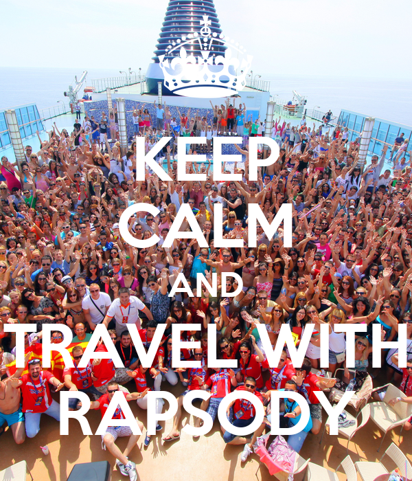 KEEP CALM AND TRAVEL WITH RAPSODY