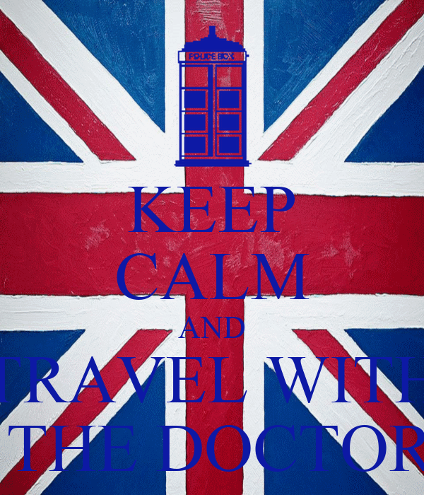 KEEP CALM AND TRAVEL WITH  THE DOCTOR