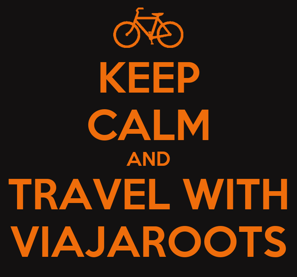 KEEP CALM AND TRAVEL WITH VIAJAROOTS