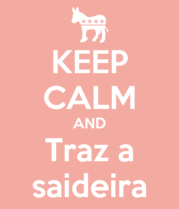 KEEP CALM AND Traz a saideira