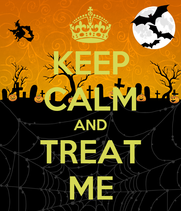 KEEP CALM AND TREAT ME
