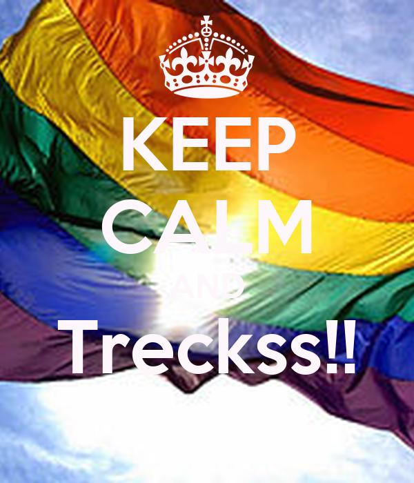 KEEP CALM AND Treckss!!