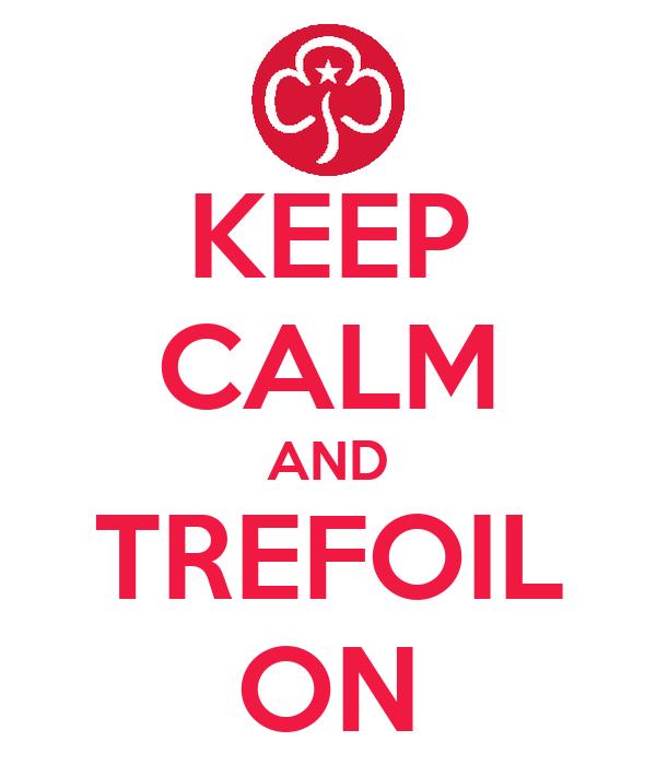 KEEP CALM AND TREFOIL ON