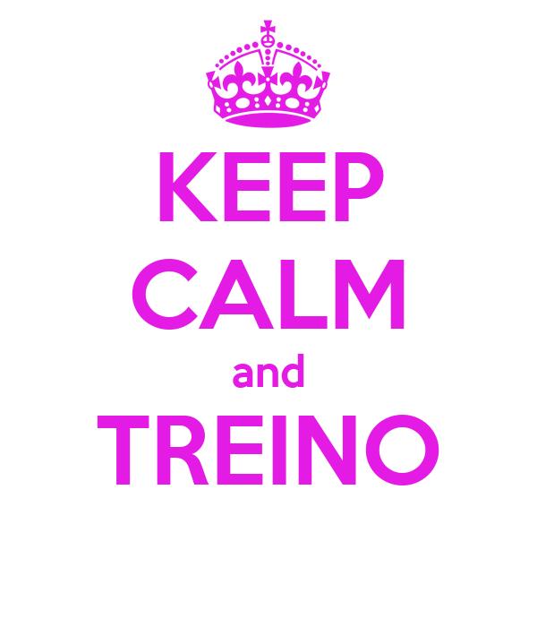 KEEP CALM and TREINO