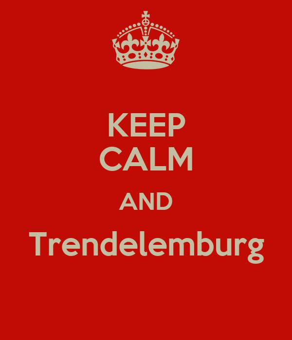 KEEP CALM AND Trendelemburg