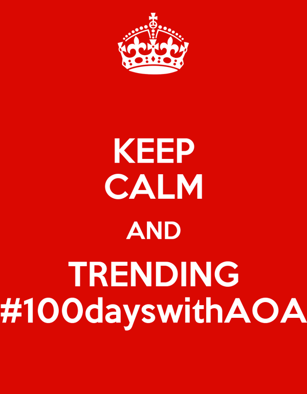 KEEP CALM AND TRENDING #100dayswithAOA
