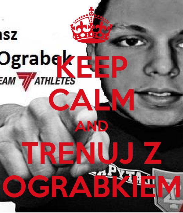 KEEP CALM AND TRENUJ Z OGRABKIEM