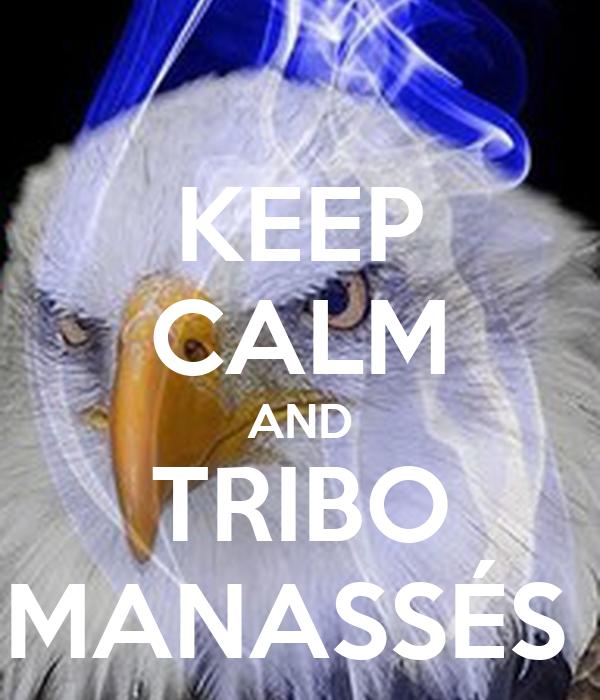 KEEP CALM AND TRIBO MANASSÉS